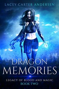 Dragon Memories by Lacey Carter Andersen