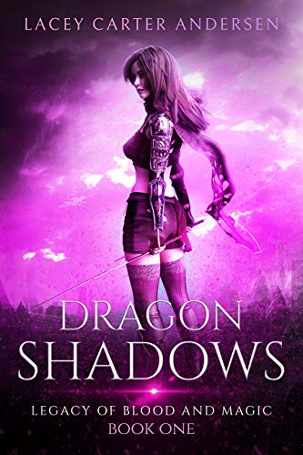 Dragon Shadows by Lacey Carter Andersen