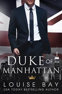 Duke of Manhattan by Louise Bay
