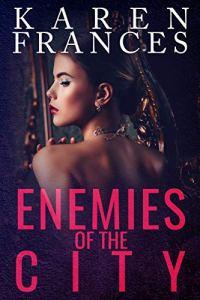 Enemies of the City by Karen Frances