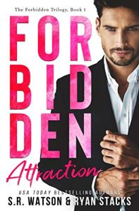 Forbidden Attraction by S.R. Watson & Ryan Stacks
