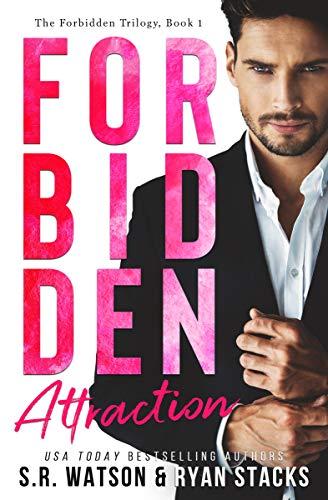 Forbidden Attraction by S.R. Watson & Ryan Stacks
