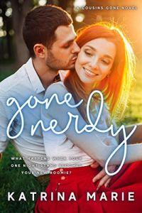 Gone Nerdy by Katrina Marie