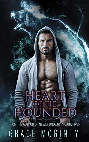 Heart Of The Hounded by Grace McGinty