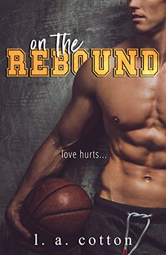 On The Rebound by L A Cotton