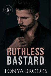 Ruthless Bastard by Tonya Brooks
