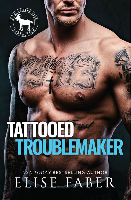 Tattooed Troublemaker by Elise Faber