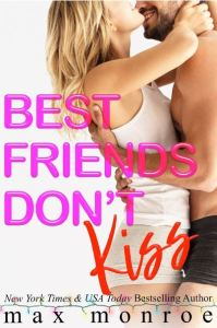 Book Review Best Friends Don't Kiss by Max Monroe