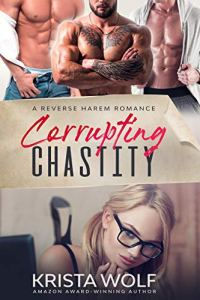 Corrupting Chastity by Krista Wolf