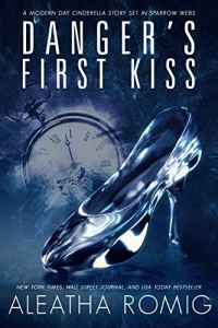 Danger's First Kiss by Aleatha Romig