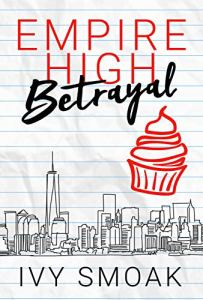 Empire High Betrayal by Ivy Smoak