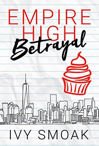 Empire High Betrayal by Ivy Smoak