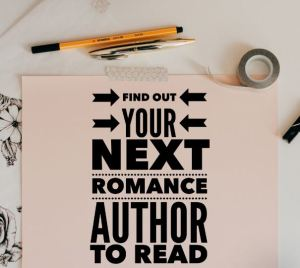 Find Out Your Next Romance Author TO READ