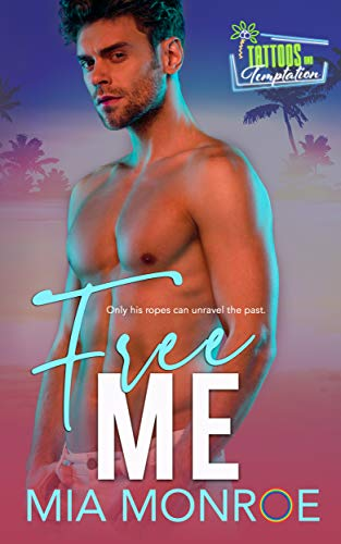Free Me by Mia Monroe