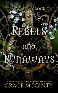 Rebels and Runaways by Grace McGinty