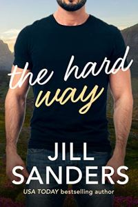 The Hard Way by Jill Sanders