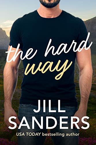 The Hard Way by Jill Sanders