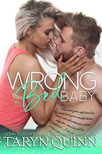 Wrong Bed Baby by Taryn Quinn