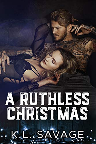 A Ruthless Christmas by K. L. Savage