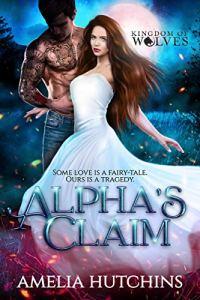 Alpha's Claim by Amelia Hutchins