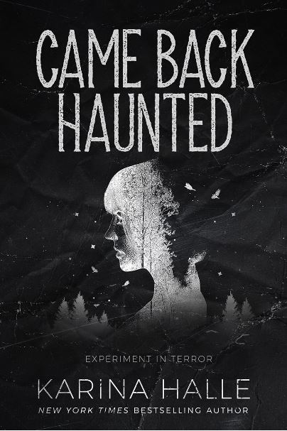Came Back Haunted (Experiment in Terror #10) by Karina Halle