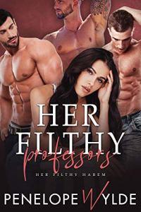 Her Filthy Professors by Penelope Wylde
