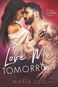 Love Me Tomorrow by Maria Luis