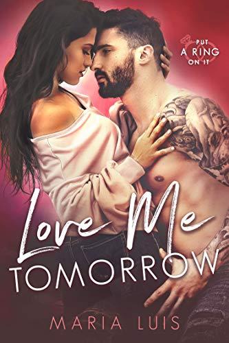 Love Me Tomorrow by Maria Luis