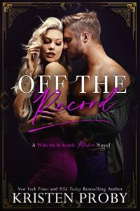 Off the Record by Kristen Proby