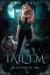 Tail 'Em by Sam Hall