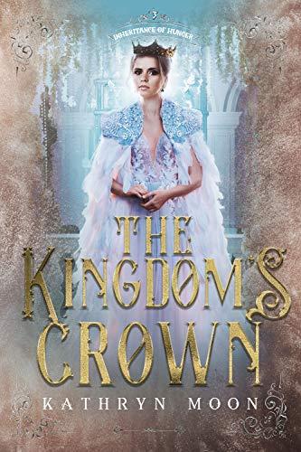 The Kingdom's Crown by Kathryn Moon