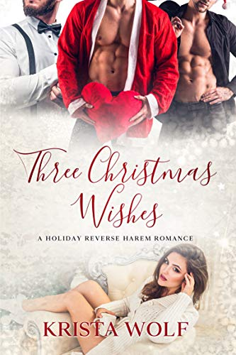 Three Christmas Wishes by Krista Wolf