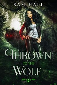 Thrown To The Wolf by Sam Hall