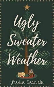 Ugly Sweater Weather by Jessica Gadziala