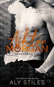 Ashton Morgan: Apartment 17B by Aly Stiles