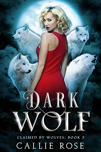 Dark Wolf by Callie Rose