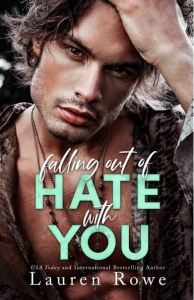 Falling Out of Hate with You by Lauren Rowe
