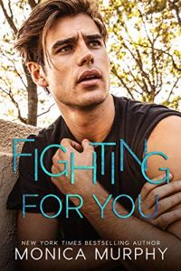 Fighting For You by Monica Murphy