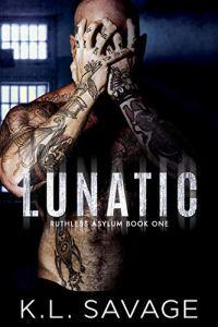 LUNATIC by K.L. SAVAGE