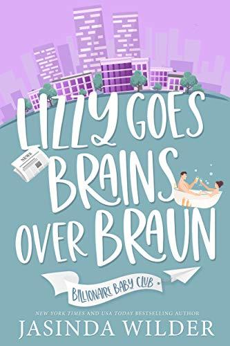 Lizzy Goes Brains Over Braun by Jasinda Wilder