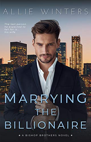 Marrying the Billionaire by Allie Winters
