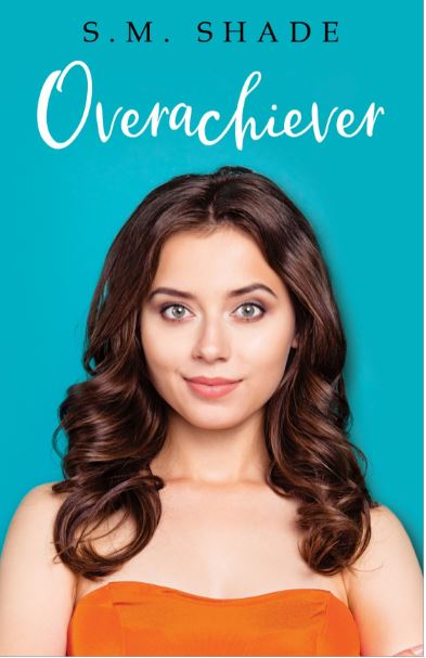 Overachiever by S.M. Shade