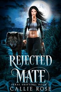 Rejected Mate by Callie Rose
