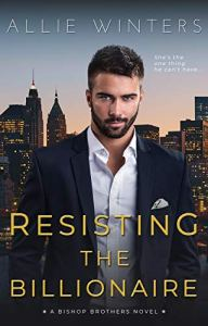 Cover Reveal Resisting the Billionaire by Allie Winters
