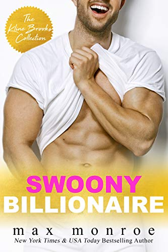 Swoony Billionaire: The Kline Brooks Collection by Max Monroe