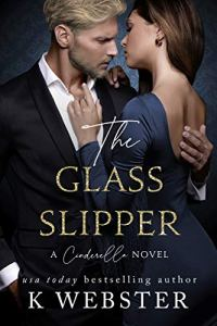 The Glass Slipper (Cinderella #3) by K. Webster