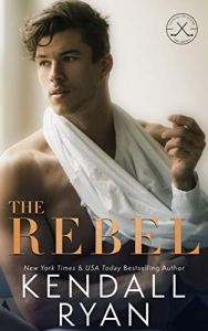 The Rebel by Kendall Ryan