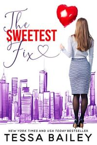 The Sweetest Fix Tessa Bailey