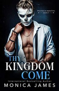 Thy Kingdom Come by Monica James