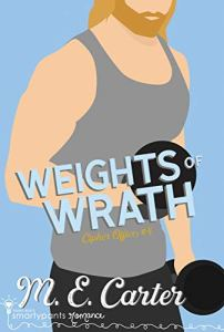 Weights of Wrath by M.E. Carter